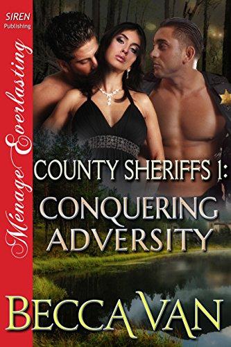 County Sheriffs 1: Conquering Adversity (Siren Publishing Menage Everlasting)