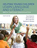 Helping Young Children Learn Language and Literacy: Birth Through Kindergarten, Enhanced Pearson eText with Loose-Leaf Version -- Access Card Package (4th Edition)