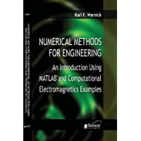 Numerical Methods for Engineering: An Introduction Using Matlabâ(r) and Computational Electromagnetics Examples (Electromagnetics and Radar)