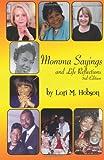 Momms Sayings and Life Reflections, Lori M. Hobson, 0981835015