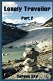 Lonely Traveller part 2: Volume 2