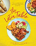 #9: The Latin Table: Easy, Flavorful Recipes from Mexico, Puerto Rico, and Beyond