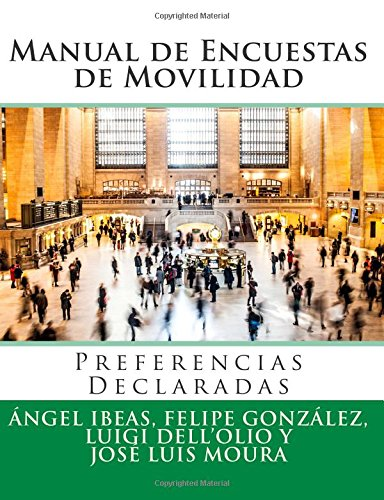 Descargar Libro Manual De Encuestas De Movilidad: Preferencias Declaradas Dr Angel Ibeas