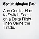 Ann Coulter Had to Switch Seats on a Delta Flight. Then Came the Tirade. | Avi Selk
