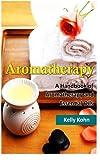 Aromatherapy, Kelly Kohn, 1494799103