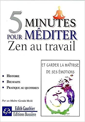 En ligne 5 minutes pour méditer - Zen au travail pdf