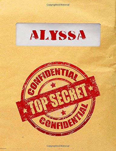 Read Online Alyssa Top Secret Confidential: Composition Notebook For Girls pdf