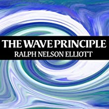 The Wave Principle Audiobook by Ralph Nelson Elliott Narrated by Jason McCoy