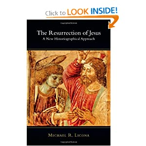 The Resurrection of Jesus: A New Historiographical Approach Mike Licona