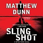 Slingshot: Spycatcher, Book 3 | Matthew Dunn