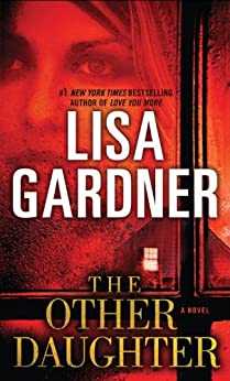 The Other Daughter: A Novel by [Gardner, Lisa]