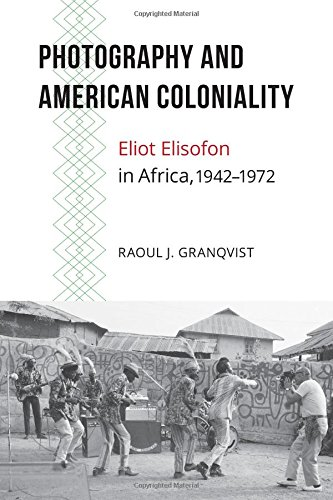 Search : Photography and American Coloniality: Eliot Elisofon in Africa, 1942–1972 (African Humanities and the Arts)