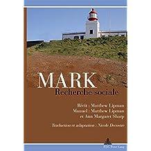 Mark: Recherche sociale: Récit : Matthew Lipman / Manuel : Matthew Lipman et Ann Margaret Sharp / Traduction et adaptation : Nicole Decostre