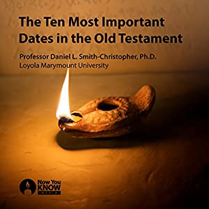 The Ten Most Important Dates in the Old Testament Speech