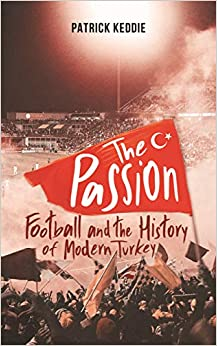 Descargar The Passion: Football And The Story Of Modern Turkey PDF Gratis