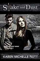 Stake and Dust (Stake and Dust series, Book I)