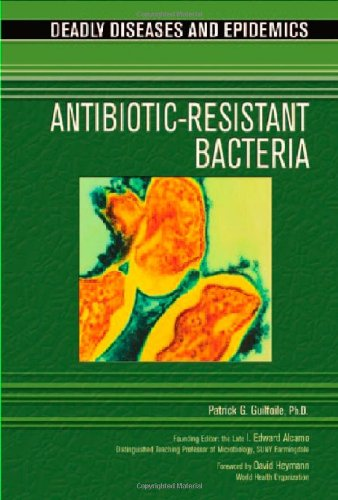 Antibiotic Resistant Bacteria (Deadly Diseases and Epidemics)