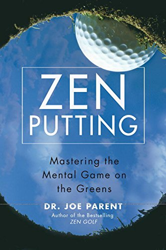 Zen Putting: Mastering the Mental Game on the Greens ISBN-13 9781592402670