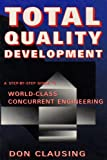Total Quality Development a Step by Step Guide to World Class Concurrent Engineering, Don P. Clausing, 0791800695