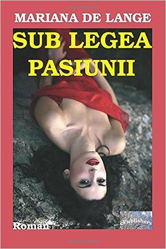 Sub legea pasiunii: Roman