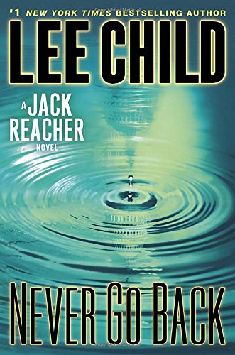 Never Go Back: A Jack Reacher Novel, Child, Lee