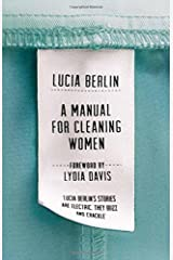 A Manual for Cleaning Women: Selected Stories by Lucia Berlin (2015-09-10) Hardcover
