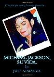 Michael Jackson, su Vida, Jose Almanza, 1456423819