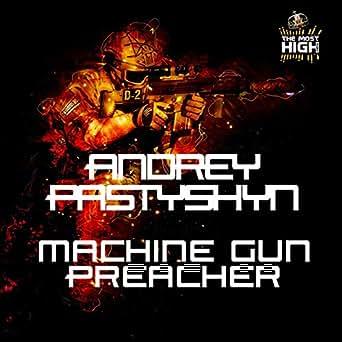 Machine Gun Preacher (Russian Vocal) (Original Mix) by