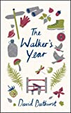 The Walker's Year: A Month-by-Month Guide for Hikers and Ramblers