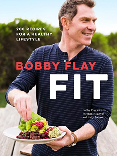 Bobby Flay Fit: 200 Recipes for a Healthy Lifestyle cover