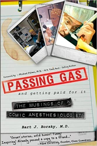 Book Passing Gas and Getting Paid for It: The Musings of a Comic Anesthesiologist – September 1, 2007