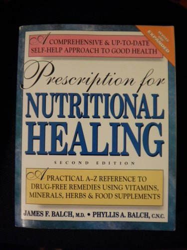 Prescription for Nutrional Healing Second Edtion