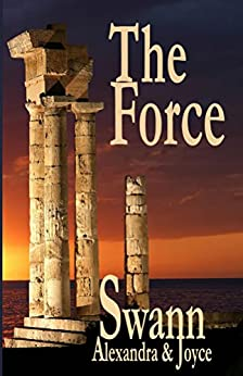 The Force (The Kingdom Chronicles Book 2) by [Swann, Alexandra, Swann, Joyce]