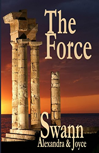 A dark force is rising….  Someone is murdering the world's most beautiful women—over and over.The Force (The Kingdom Chronicles Book 2) by Alexandra & Joyce Swann