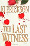 img - for The Last Witness: A Mystery by Kj Erickson (2003-05-15) book / textbook / text book