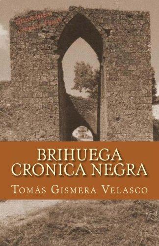 BRIHUEGA Crónica Negra: Sucesos que dejaron huella (Spanish Edition): Tomás Gismera Velasco: 9781977724182: Amazon.com: Books