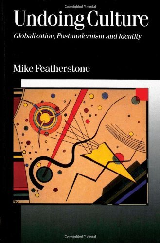FEATHERSTONE: UNDOING CULTURE (P): Globalization, Postmodernism and Identity (Published in association with Theory, Culture & Society) by Mike Featherstone (1996-08-22)