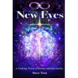 New Eyes: A Unifying Vision of Science and Spirit (B&W)