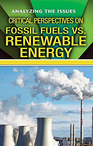 Download Critical Perspectives on Fossil Fuels vs. Renewable Energy (Analyzing the Issues) pdf