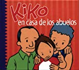 img - for Kiko en casa de los abuelos (Kiko series) book / textbook / text book