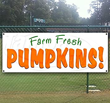 Store New Flag, Advertising Fresh Pumpkins 13 oz Heavy Duty Vinyl Banner Sign with Metal Grommets Many Sizes Available