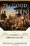 The Good Citizen, Michael Schudson, 0684827298