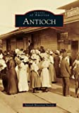 img - for Antioch (CA) (Images of America) book / textbook / text book