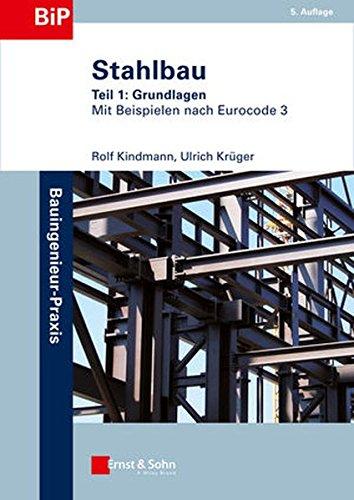 Stahlbau: Teil 1: Grundlagen Taschenbuch – 5. Juni 2013 Rolf Kindmann Ulrich Krüger Ernst & Sohn 3433030030