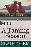 A Taming Season: A Love at Lake George Novel (Volume 1)