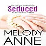 Seduce: Surrender Series, Book 3 | Melody Anne