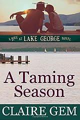 A Taming Season: A Love at Lake George Novel (Volume 1) Paperback