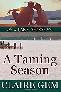 A Taming Season: A Love at Lake George Novel (Volume 1)