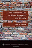img - for The Science and Law of School Segregation and Diversity (American Psychology-Law Society Series) book / textbook / text book
