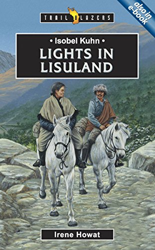 Isobel Kuhn: Lights in Lisuland (Trailblazers)